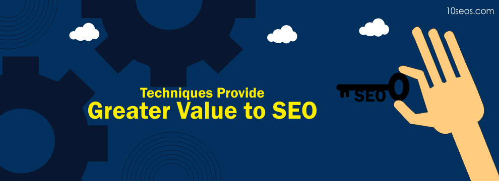 Which Techniques Provide Greater Value to SEO?